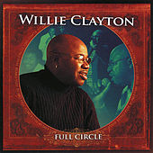 Full Circle by Willie Clayton