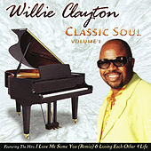Classic Soul Volume 1 by Willie Clayton