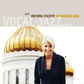 My Russian Soul by Viktoria Tolstoy