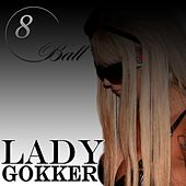Lady Gokker - EP by 8Ball