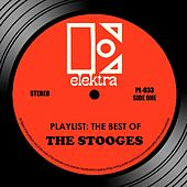 Playlist: The Best Of The Stooges de The Stooges