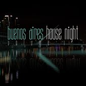 Buenos Aires House Night, Vol. 1 de Various Artists