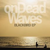 Blackbird de On Dead Waves