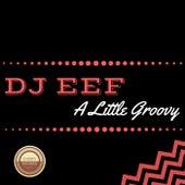 A Little Groovy de DJ Eef