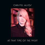 At That Time Of The Night by Christel Alsos
