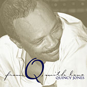 From Q, With Love di Quincy Jones
