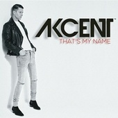 That's My Name by Akcent