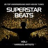 Superstar Beats (25 Top Underground Deep-House Tunes), Vol. 1 von Various Artists