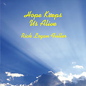 Hope Keeps Us Alive by Rick Logan Fuller
