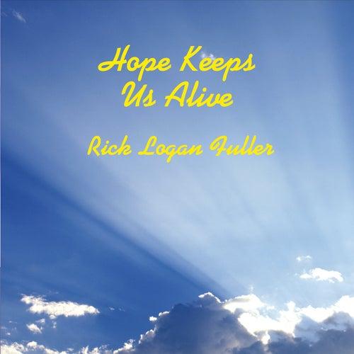 Hope Keeps Us Alive de Rick Logan Fuller