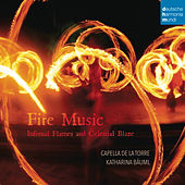 Fire Music - Infernal Flames and Celestial Blaze by Capella de la Torre