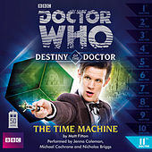 Destiny of the Doctor, Series 1.11: The Time Machine (Unabridged) by Doctor Who