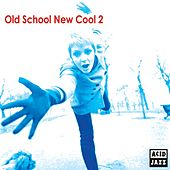 Old School New Cool 2 de Various Artists