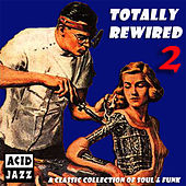 Totally Rewired 2 by Various Artists