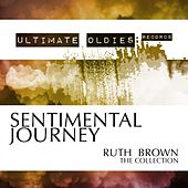 Ultimate Oldies: Sentimental Journey (Ruth Brown - The Collection) fra Ruth Brown