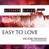 Ultimate Oldies: Easy to Love (Victor Feldman - The Collection) by Victor Feldman