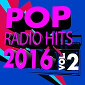 Pop Radio Hits 2016, Vol. 2 by Various Artists
