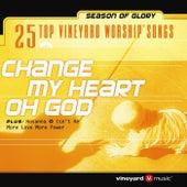 25 Top Vineyard Worship Songs (Change My Heart Oh God) by Vineyard Worship