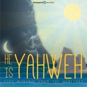 He Is Yahweh: Kids Worship from the Vineyard, Vol. 2 by Vineyard Worship