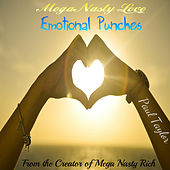 Mega Nasty Love: Emotional Punches by Paul Taylor