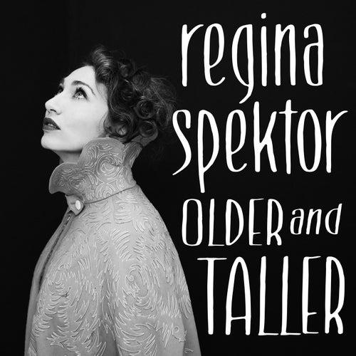 Older and Taller de Regina Spektor