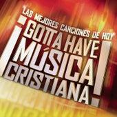 Gotta Have Musica Cristiana de Various Artists