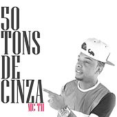 50 Tons de Cinza de Mc Th
