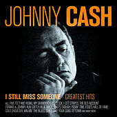 I Still Miss Someone - Greatest Hits von Johnny Cash