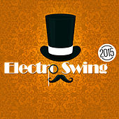 Electro Swing 2015 von Various Artists