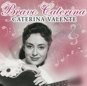Bravo Caterina by Caterina Valente