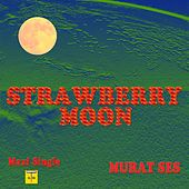 Strawberry Moon Maxi Single von Murat Ses