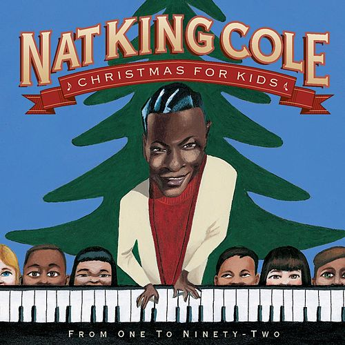 Christmas For Kids: From One To Ninety-Two by Nat King Cole
