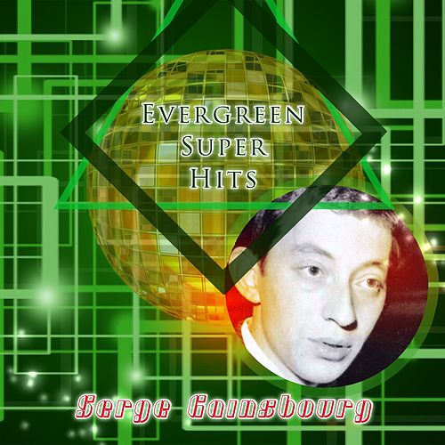 Evergreen Super Hits de Serge Gainsbourg