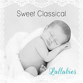 Sweet Classical Lullabies – Music to Bed, Bedtime for Children, Sounds to Help Child, Schubert, Mozart, Bach for Babies by Goodnight Lullabies Collective