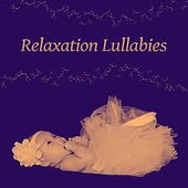 Relaxation Lullabies – Classical Songs for Little Baby, Gentle Melodies for Sleep, Bedtime, Lullabies to Bed, Music for Listening and Relaxation by Favourite Baby Sleep Time