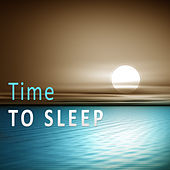 Time to Sleep – Classical Songs for Relaxation, Soothing Sounds to Bed, Calm Music, Music for Listening and Rest by Relaxation Therapy Music Universe