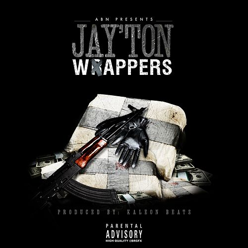 Wrappers - Single by Jay'ton