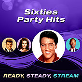Sixties Party Hits (Ready, Steady, Stream) de Various Artists