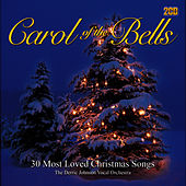 Carol of the Bells - 30 Most Loved A Cappella Christmas Songs by The Derric Johnson Vocal Orchestra