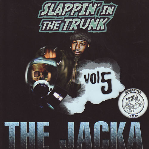 Slappin' In The Trunk Volume 5 With The Jacka by Various Artists
