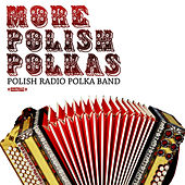 More Polish Polkas (Digitally Remastered) by Polish Radio Polka Band