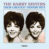 Their Greatest Yiddish Hits (Digitally Remastered) by Barry Sisters
