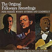Woody Guthrie, Pete Seeger And Leadbelly (Digitally Remastered) by Various Artists