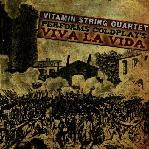 Vitamin String Quartet Performs Coldplay's Viva La Vida by Vitamin String Quartet