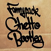 Ghetto Bootleg by Fannypack