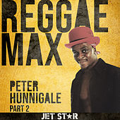 Reggae Max - Part 2 by Peter Hunnigale