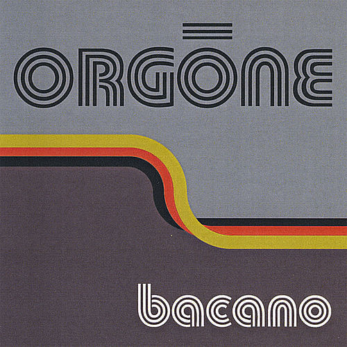 Bacano by Orgone