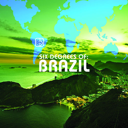 Six Degrees Of Brazil-A Six Degrees Collection by Various Artists