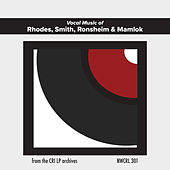 Vocal Music of Rhodes, Smith, Ronsheim & Mamlok by Various Artists