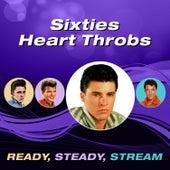 Sixties Heart Throbs (Ready, Steady, Stream) by Various Artists